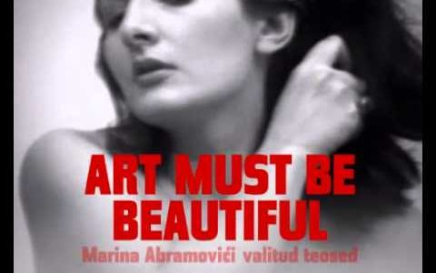 "MARINA ABRAMOVIC: ""ART MUST BE BEATIFUL…"""